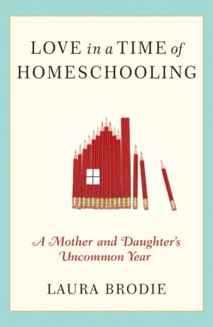 Love in a Time of Homeschooling by Laura Brodie from HarperCollins Publishers LLC (US) in Parenting category