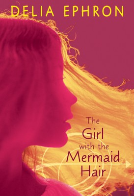 The Girl with the Mermaid Hair by Delia Ephron from  in  category