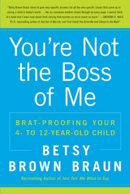 You're Not the Boss of Me by Betsy Brown Braun from  in  category