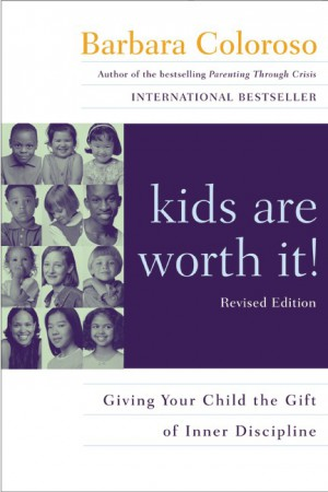 kids are worth it! Revised Edition by Barbara Coloroso from HarperCollins Publishers LLC (US) in Family & Health category