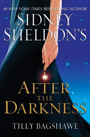 Sidney Sheldon's After the Darkness by Tilly Bagshawe from HarperCollins Publishers LLC (US) in General Novel category