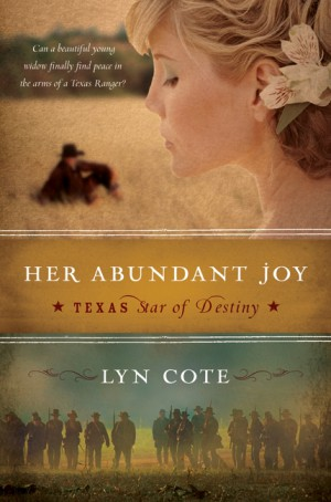 Her Abundant Joy (Texas: Star of Destiny, Book 3) by Lyn Cote from HarperCollins Publishers LLC (US) in History category