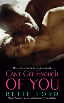 Can't Get Enough of You by Bette Ford from HarperCollins Publishers LLC (US) in General Novel category