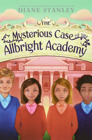 The Mysterious Case of the Allbright Academy by Diane Stanley from HarperCollins Publishers LLC (US) in Teen Novel category