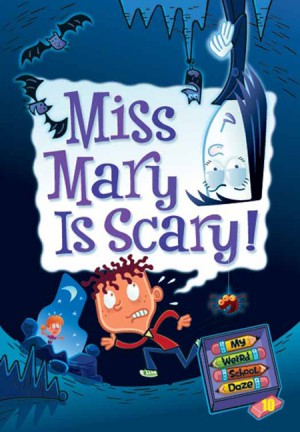 My Weird School Daze #10: Miss Mary Is Scary! by Dan Gutman from  in  category