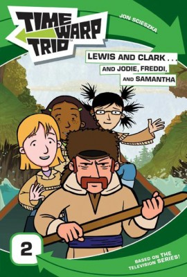 Time Warp Trio: Lewis and Clark...and Jodie, Freddi, and Samantha by Jennifer Frantz from  in  category