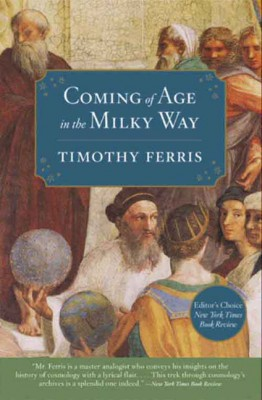 Coming of Age in the Milky Way by Timothy Ferris from HarperCollins Publishers LLC (US) in Science category