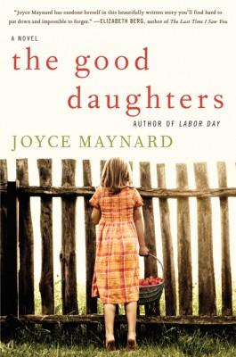 The Good Daughters by Joyce Maynard from HarperCollins Publishers LLC (US) in General Novel category