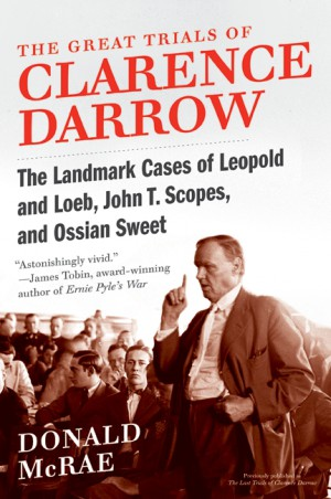 The Great Trials of Clarence Darrow by Donald McRae from HarperCollins Publishers LLC (US) in Autobiography,Biography & Memoirs category