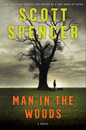 Man in the Woods by Scott Spencer from HarperCollins Publishers LLC (US) in General Novel category