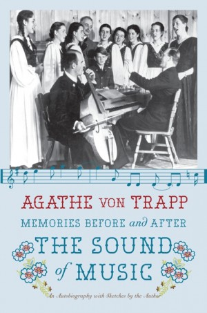Memories Before and After the Sound of Music by Agathe von Trapp from  in  category