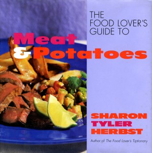 The Food Lover's Guide to Meat and Potatoes by Sharon T. Herbst from HarperCollins Publishers LLC (US) in Recipe & Cooking category