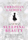 Christian Lacroix and the Tale of Sleeping Beauty by Camilla Morton from  in  category