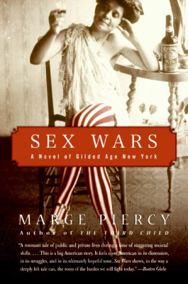 Sex Wars by Marge Piercy from HarperCollins Publishers LLC (US) in General Novel category