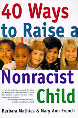 40 Ways to Raise a Nonracist Child by Mary Ann French from HarperCollins Publishers LLC (US) in Parenting category