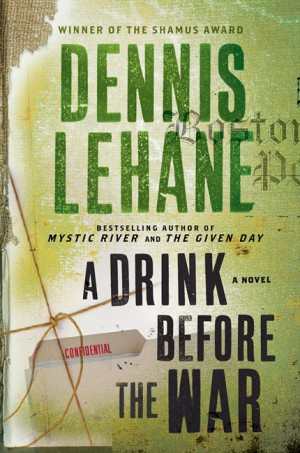A Drink Before the War by Dennis Lehane from HarperCollins Publishers LLC (US) in General Novel category