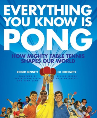 Everything You Know Is Pong by Eli Horowitz from HarperCollins Publishers LLC (US) in Sports & Hobbies category
