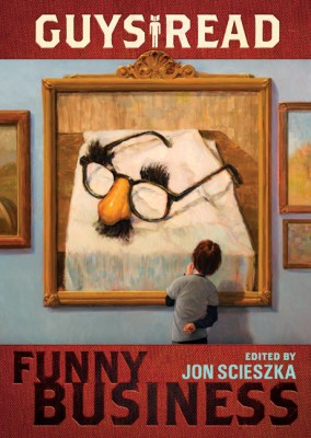 Guys Read: Funny Business by Jon Scieszka from HarperCollins Publishers LLC (US) in Teen Novel category