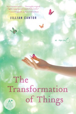 The Transformation of Things by Jillian Cantor from HarperCollins Publishers LLC (US) in General Novel category