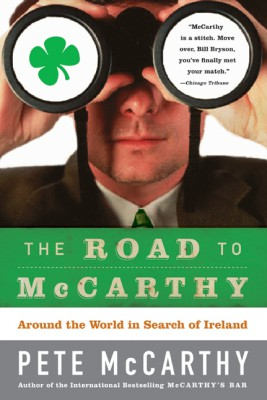 The Road to McCarthy by Pete McCarthy from HarperCollins Publishers LLC (US) in Autobiography & Biography category