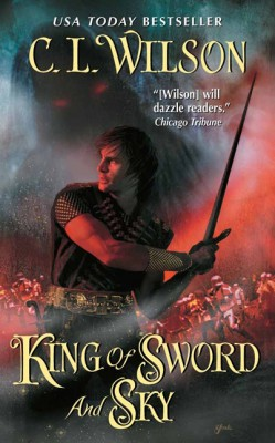 King of Sword and Sky by C. L. Wilson from HarperCollins Publishers LLC (US) in General Novel category