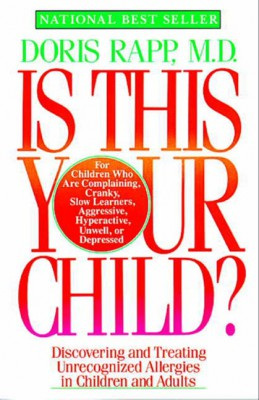 Is This Your Child? by Doris Rapp, M.D. from HarperCollins Publishers LLC (US) in Family & Health category