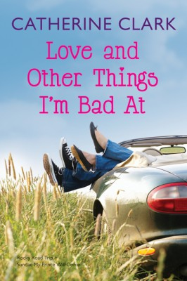Love and Other Things Im Bad At by Catherine Clark from HarperCollins Publishers LLC (US) in General Novel category
