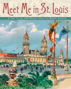 Meet Me in St. Louis by Robert Jackson from HarperCollins Publishers LLC (US) in Teen Novel category