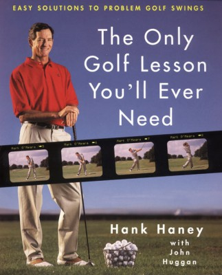 The Only Golf Lesson You'll Ever Need by John Huggan from HarperCollins Publishers LLC (US) in Sports & Hobbies category
