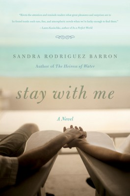 Stay with Me by Sandra Rodriguez Barron from HarperCollins Publishers LLC (US) in General Novel category