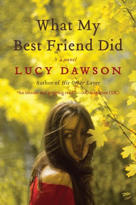 What My Best Friend Did by Lucy Dawson from HarperCollins Publishers LLC (US) in General Novel category