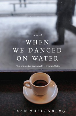 When We Danced on Water by Evan Fallenberg from  in  category