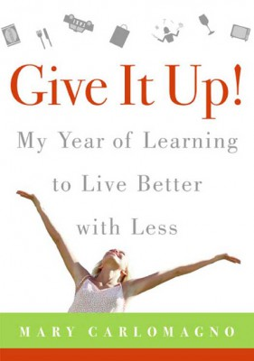 Give It Up! by Mary Carlomagno from HarperCollins Publishers LLC (US) in Motivation category