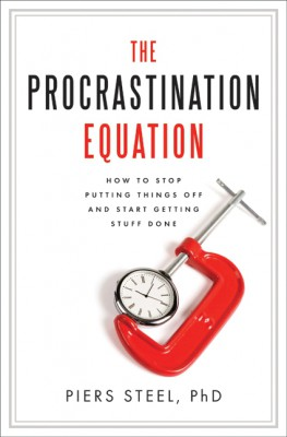 The Procrastination Equation by Piers Steel, PhD from  in  category