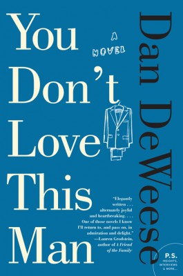 You Don't Love This Man by Dan DeWeese from HarperCollins Publishers LLC (US) in General Novel category