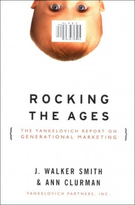 Rocking the Ages by J. Walker Smith from HarperCollins Publishers LLC (US) in Business & Management category