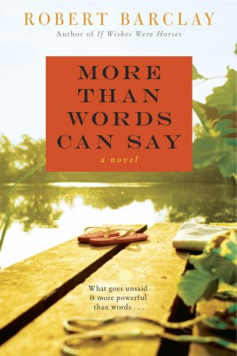 More Than Words Can Say by Robert Barclay from HarperCollins Publishers LLC (US) in General Novel category