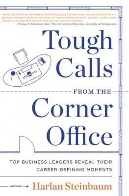 Tough Calls from the Corner Office by Dave Conti from HarperCollins Publishers LLC (US) in Business & Management category