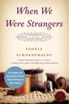When We Were Strangers by Pamela Schoenewaldt from  in  category