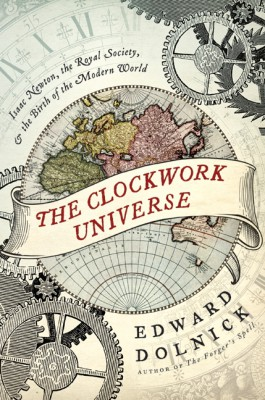 The Clockwork Universe by Edward Dolnick from HarperCollins Publishers LLC (US) in History category