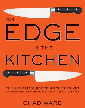 An Edge in the Kitchen by Chad Ward from HarperCollins Publishers LLC (US) in Recipe & Cooking category
