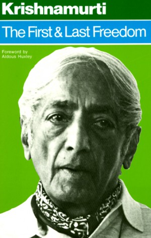 The First and Last Freedom by Jiddu Krishnamurti from HarperCollins Publishers LLC (US) in Religion category