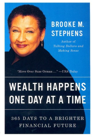 Wealth Happens One Day at a Time by Brooke M. Stephens from HarperCollins Publishers LLC (US) in Business & Management category