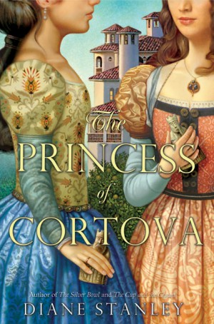 The Princess of Cortova by Diane Stanley from HarperCollins Publishers LLC (US) in Teen Novel category
