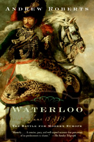 Waterloo by Andrew Roberts from HarperCollins Publishers LLC (US) in History category