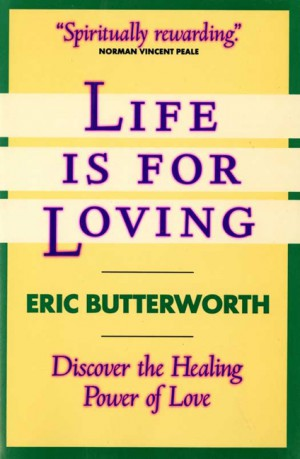 Life Is for Loving by Eric Butterworth from HarperCollins Publishers LLC (US) in Religion category