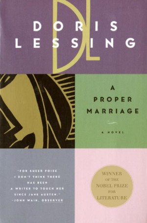 A Proper Marriage by Doris Lessing from HarperCollins Publishers LLC (US) in General Novel category
