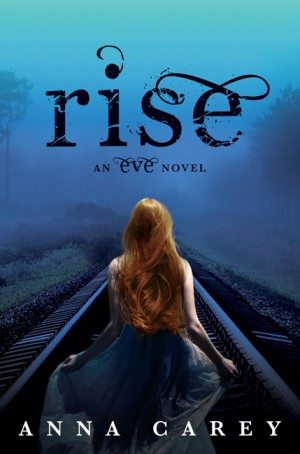Rise by Anna Carey from HarperCollins Publishers LLC (US) in General Novel category