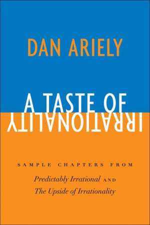 A Taste of Irrationality by Dr. Dan Ariely from  in  category