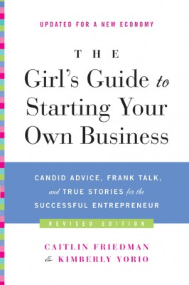 The Girl's Guide to Starting Your Own Business (Revised Edition) by Kimberly Yorio from HarperCollins Publishers LLC (US) in Business & Management category